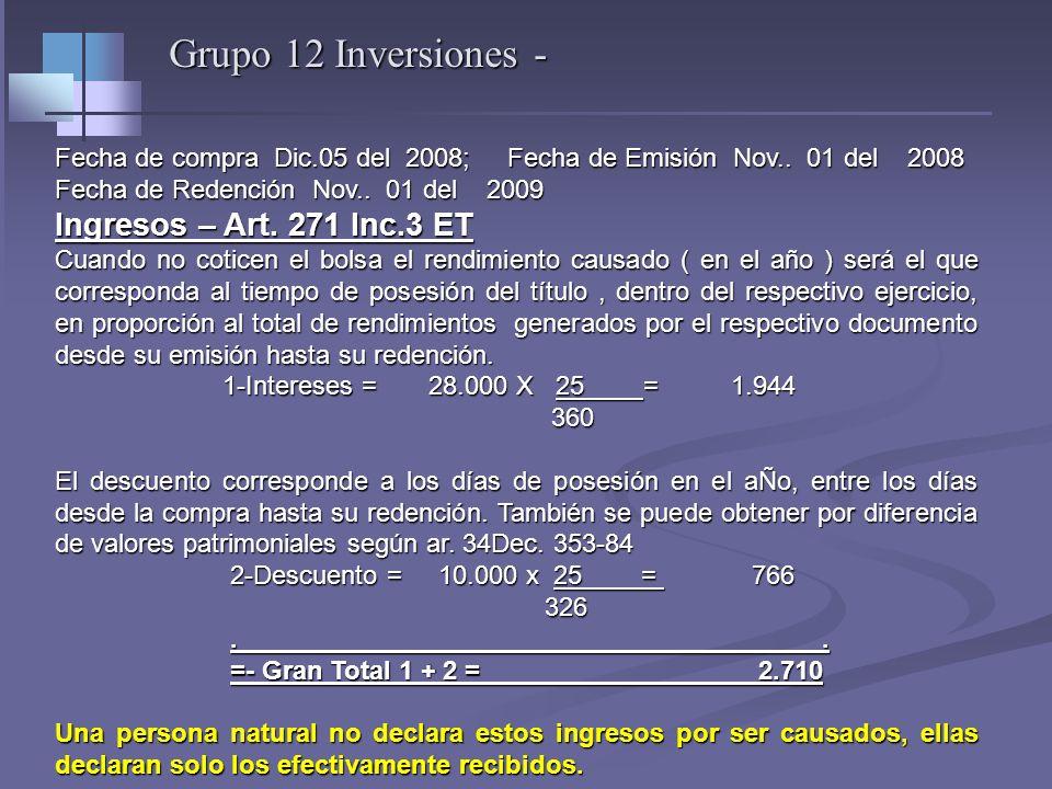 Grupo 12 Inversiones – Caso no cotizan en bolsa- Vr Patrimonial y rendimientos de títulos con descuento año 2007 Compra bonos al 90% el 05 de Dic. del