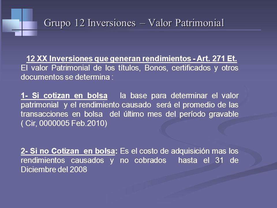 Grupo 11 Disponible Corresponde en el PUC 11 Disponible – Valor Patrimonial 1110 Bancos – Vr Patrimonial -Art. 268 ET. El valor patrimonial de los dep