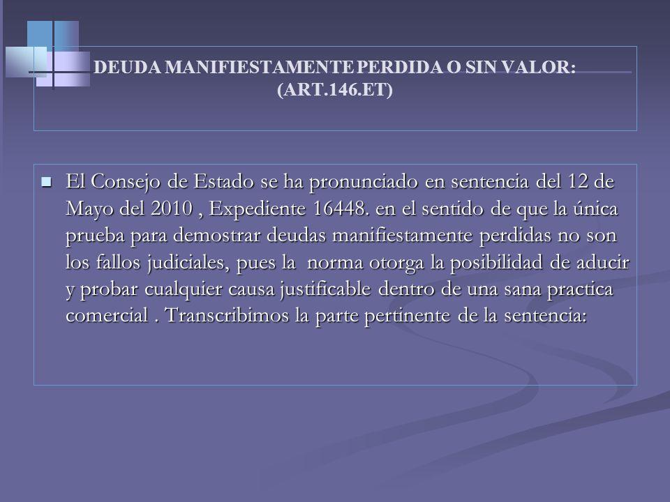 DEUDA MANIFIESTAMENTE PERDIDA O SIN VALOR: (ART.146.ET) Personas Naturales R.43 Costos y deducciones Cargo directo a deducciones, al tiempo descargánd