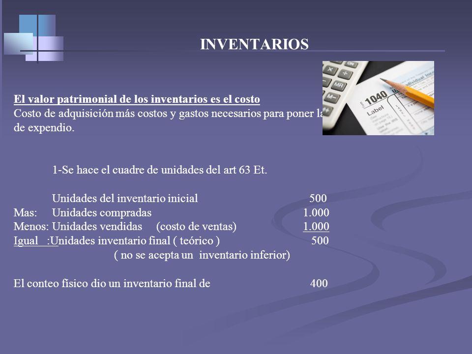 INVENTARIOS Clasificación de los bienes enajenados – art. 60 et. Activos movibles : ( Inventarios ) 1- Su enajenación genera renta. 2- Costo de bienes