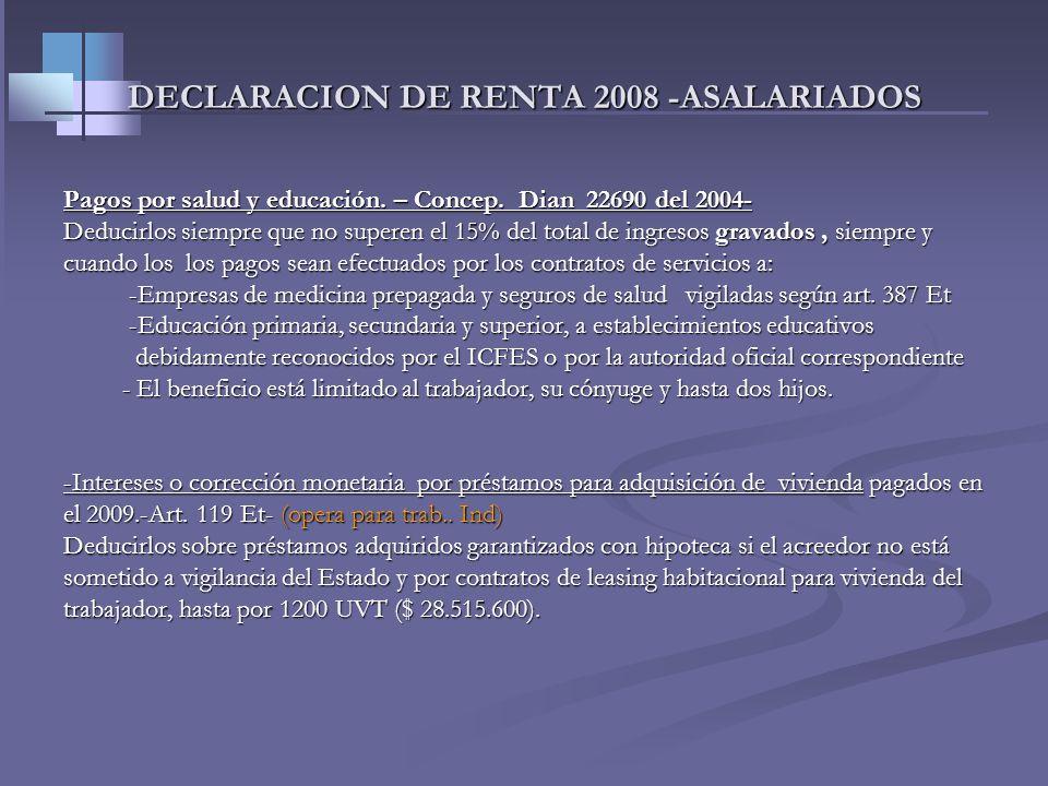 DECLARACION DE RENTA 2008 -ASALARIADOS Renglón 43. Otros costos y deducciones Renglón 43. Otros costos y deducciones Los asalariados en general no pue