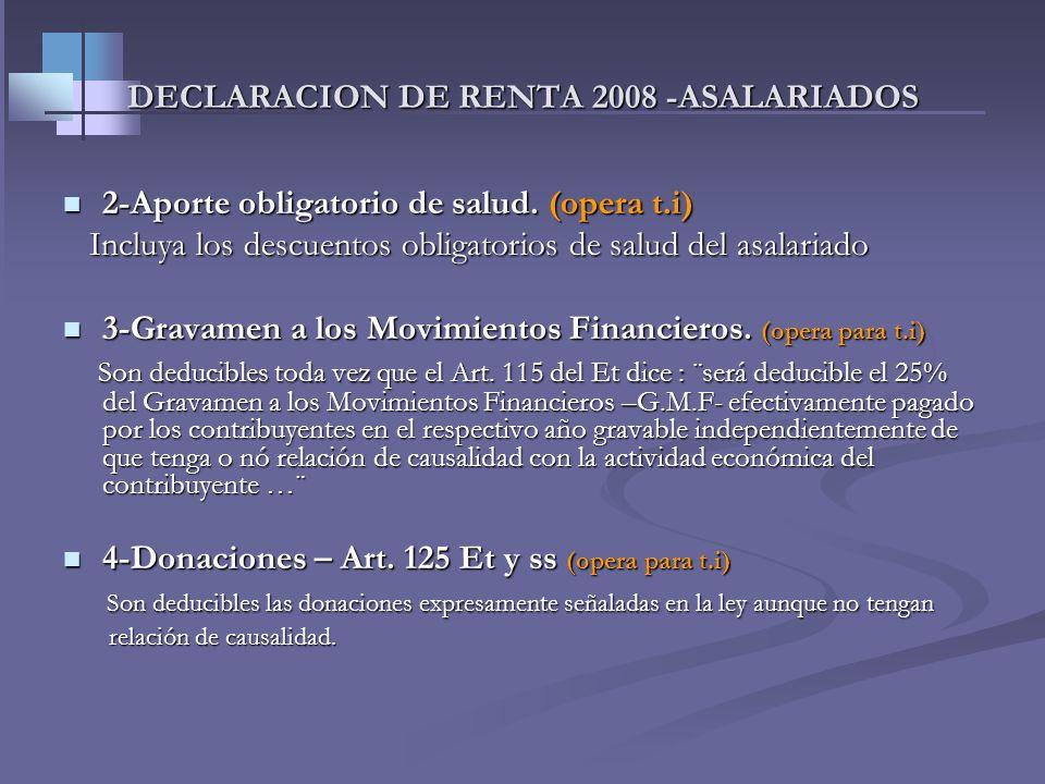 DECLARACION DE RENTA 2008 -ASALARIADOS Pagos por salud y educación. – Concep. Dian 22690 del 2004- Deducirlos siempre que no superen el 15% del total
