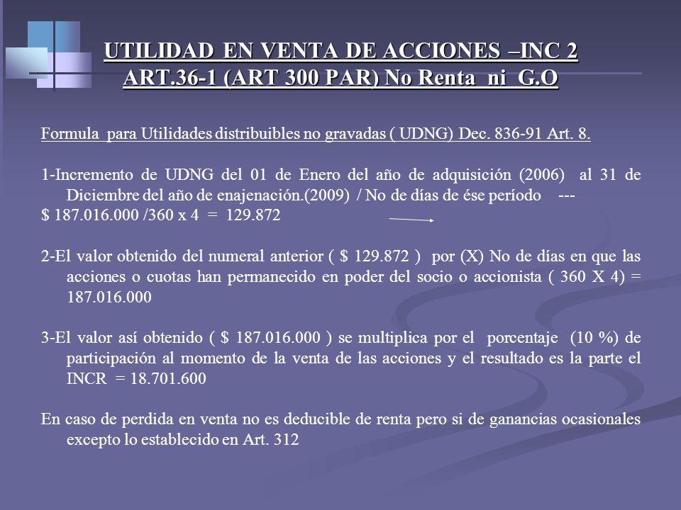 UTILIDAD EN VENTA DE ACCIONES –INC 2 ART.36-1 (ART 300 PAR) No Renta ni G.O Ejemplo. (ver art. 6 dr.836-91 ) movimiento del capital y utilidades reten