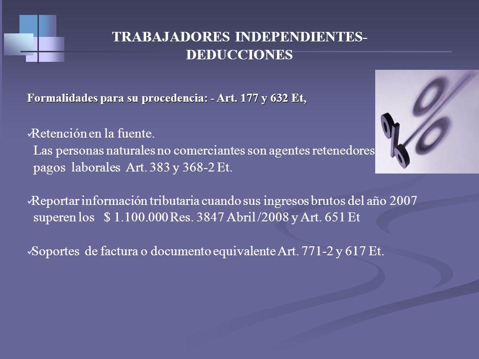 TRABAJADORES INDEPENDIENTES Deducciones 1-Realización: Deducciones : Art. 58 y 59 Et. Sistema de Caja. Sistema de Caja. Las personas naturales no come