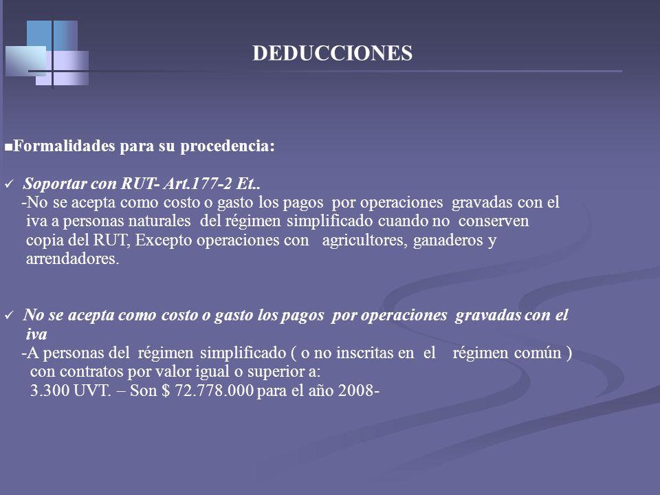 TRABAJADORES INDEPENDIENTES- DEDUCCIONES Formalidades para su procedencia: - Art. 177 y 632 Et, Retención en la fuente. Las personas naturales no come