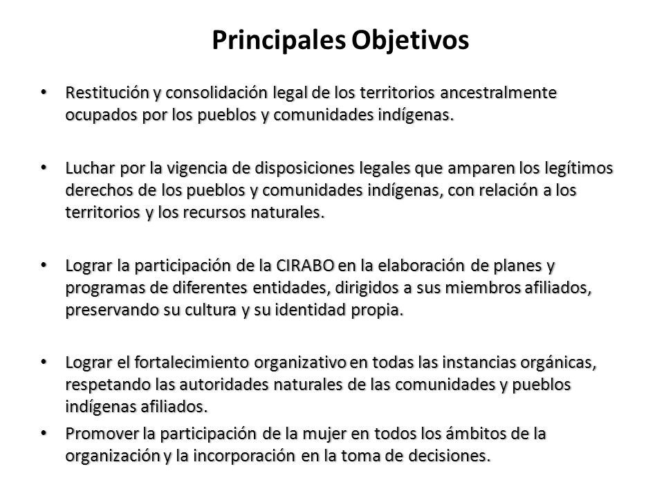 Principales Objetivos Restitución y consolidación legal de los territorios ancestralmente ocupados por los pueblos y comunidades indígenas. Restitució