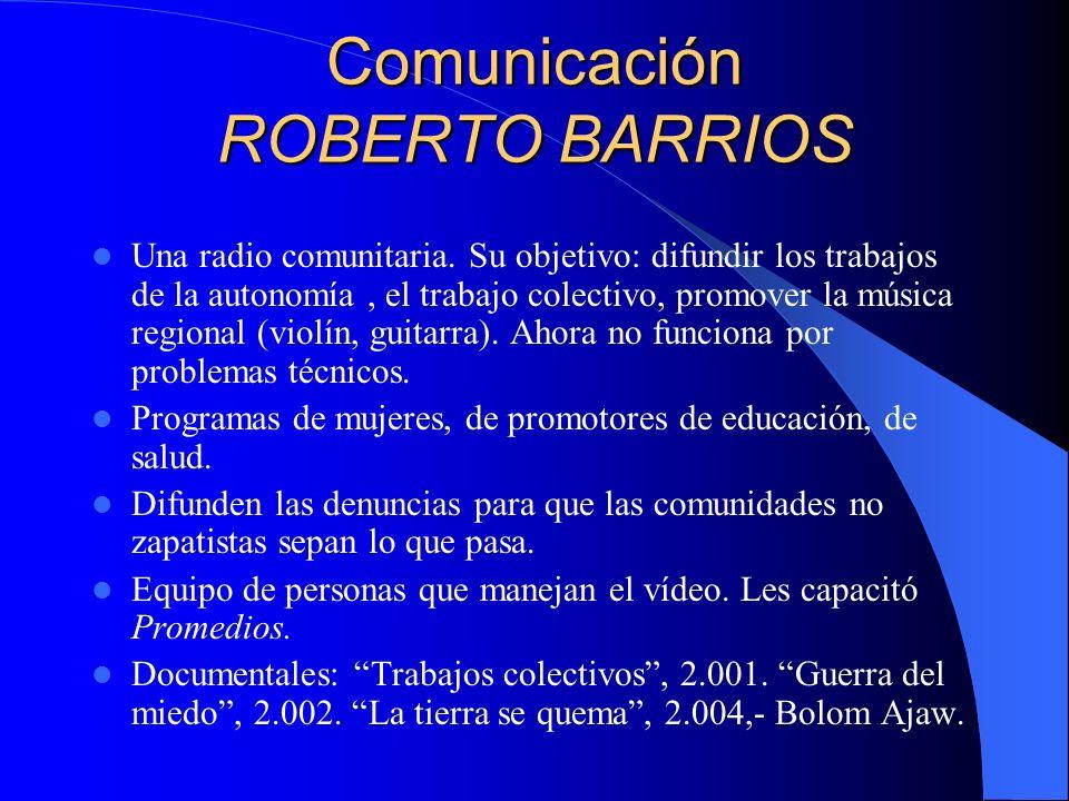 Comunicación LA REALIDAD Dos radios: Radio Despertar, la voz de los MAREZ y Radio San Pedro, la voz de la Esperanza (en Emiliano Zapata).