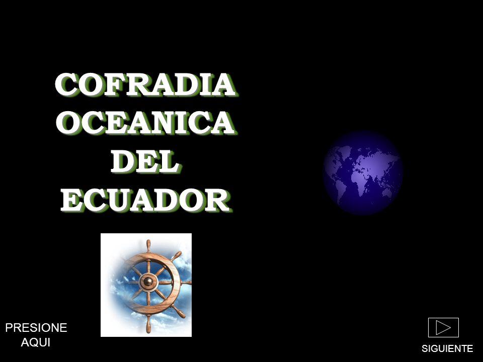 COFRADIA OCEANICA DEL ECUADOR PRESIONE AQUI SIGUIENTE
