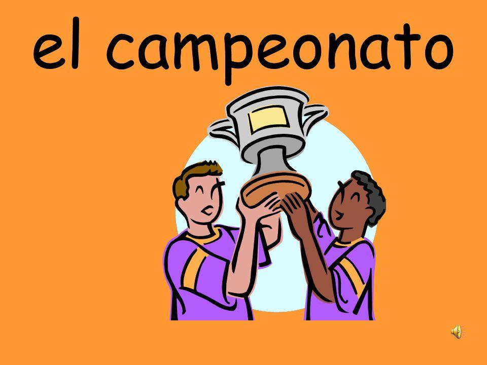 Competencias el campeón el tanteo la campeona el partido el premio la competencia el campeonato la jugadora el equipo el jugador el concurso competir