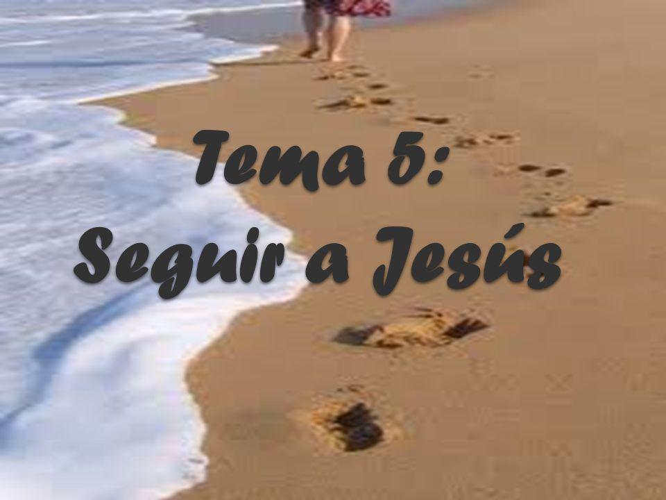 Tema 5: Seguir a Jesús