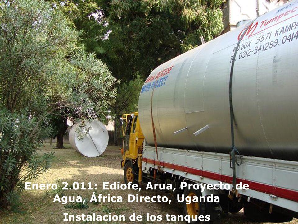 Enero 2.011: Ediofe, Arua, Proyecto de Agua, África Directo, Uganda Instalacion de los tanques