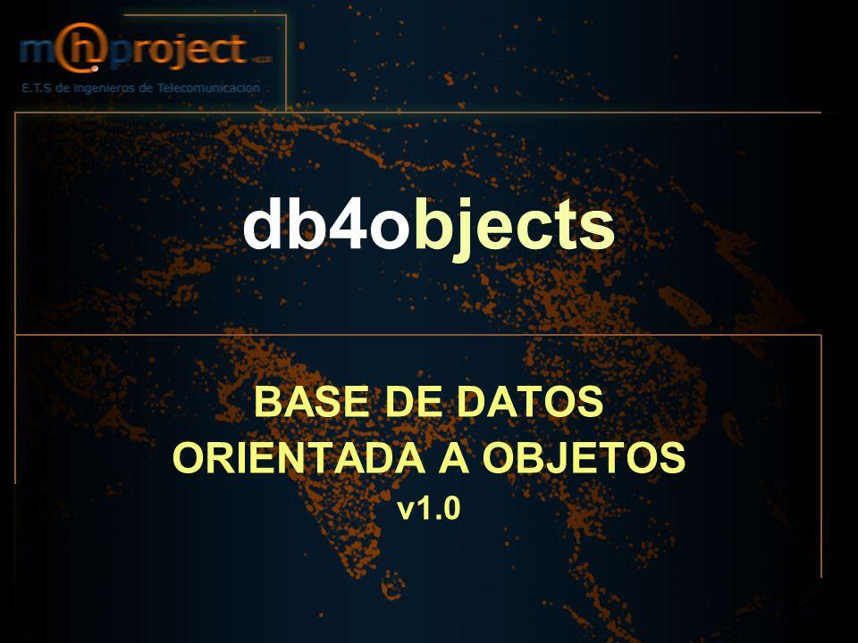 db4objects BASE DE DATOS ORIENTADA A OBJETOS v1.0