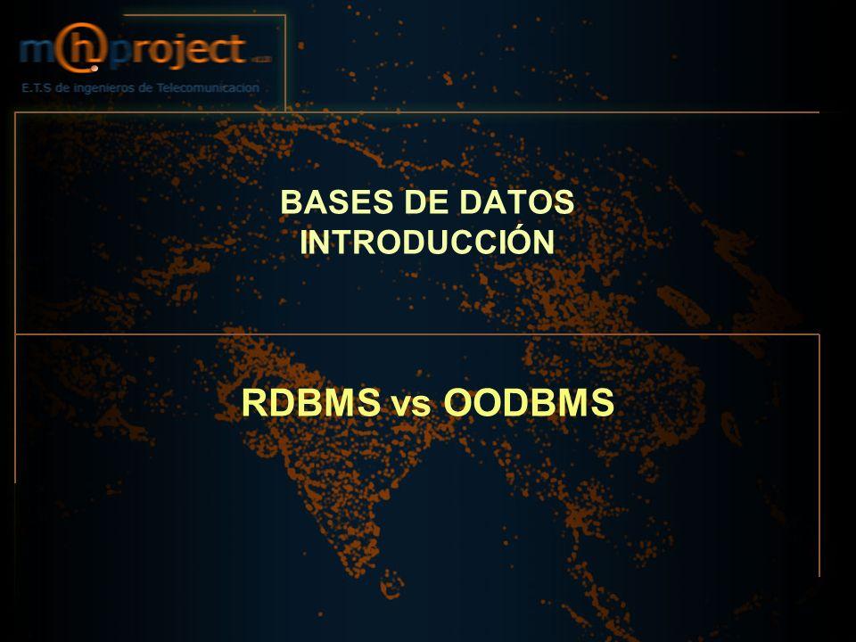 BASES DE DATOS INTRODUCCIÓN RDBMS vs OODBMS