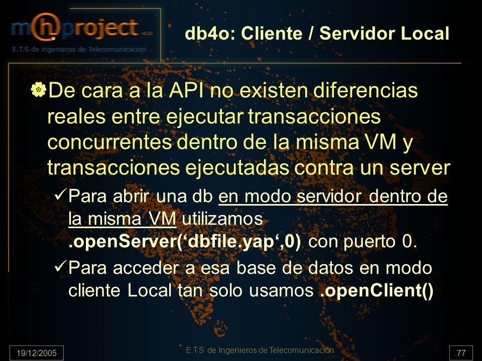 19/12/2005.77 E.T.S de Ingenieros de Telecomunicación De cara a la API no existen diferencias reales entre ejecutar transacciones concurrentes dentro
