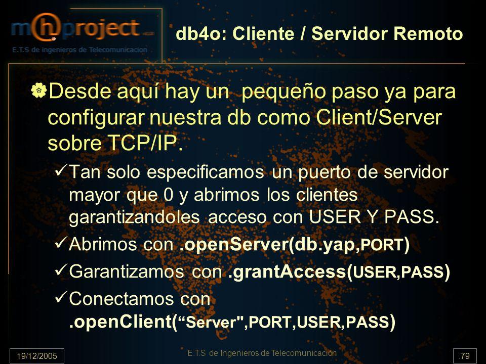 19/12/2005.79 E.T.S de Ingenieros de Telecomunicación Desde aquí hay un pequeño paso ya para configurar nuestra db como Client/Server sobre TCP/IP. Ta