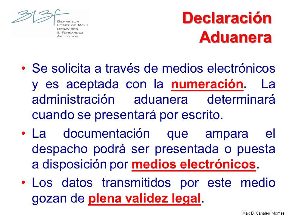 Declaración Aduanera Se solicita a través de medios electrónicos y es aceptada con la numeración. La administración aduanera determinará cuando se pre
