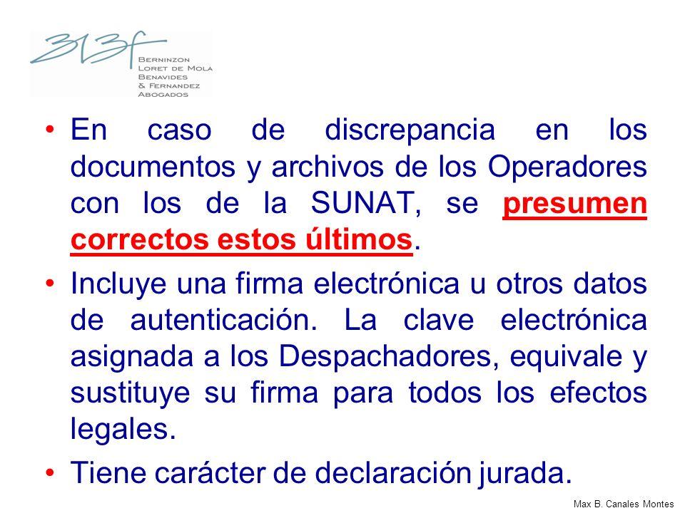 Max B. Canales Montes En caso de discrepancia en los documentos y archivos de los Operadores con los de la SUNAT, se presumen correctos estos últimos.