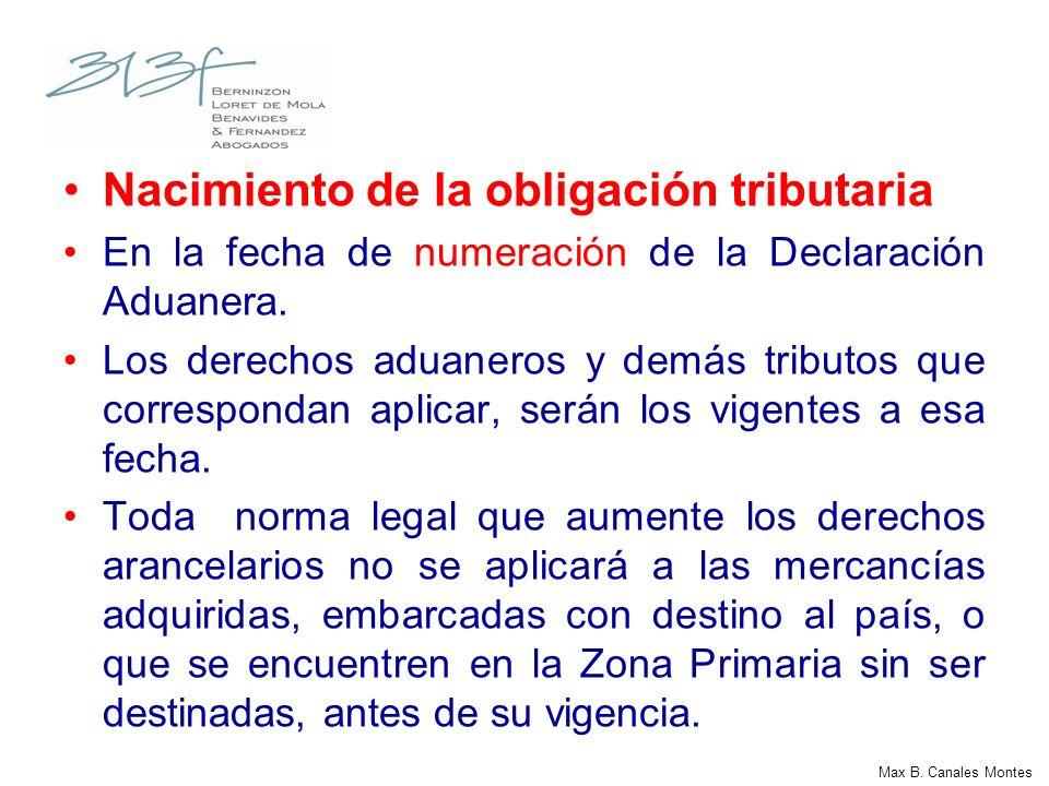 Nacimiento de la obligación tributaria En la fecha de numeración de la Declaración Aduanera. Los derechos aduaneros y demás tributos que correspondan