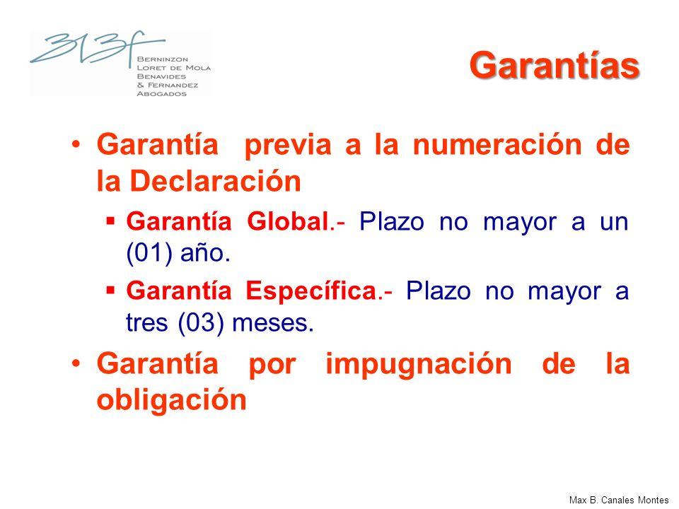 Garantías Garantía previa a la numeración de la Declaración Garantía Global.- Plazo no mayor a un (01) año. Garantía Específica.- Plazo no mayor a tre