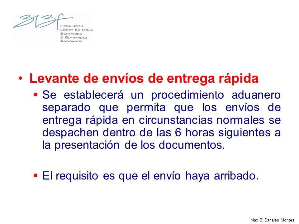 Levante de envíos de entrega rápida Se establecerá un procedimiento aduanero separado que permita que los envíos de entrega rápida en circunstancias n