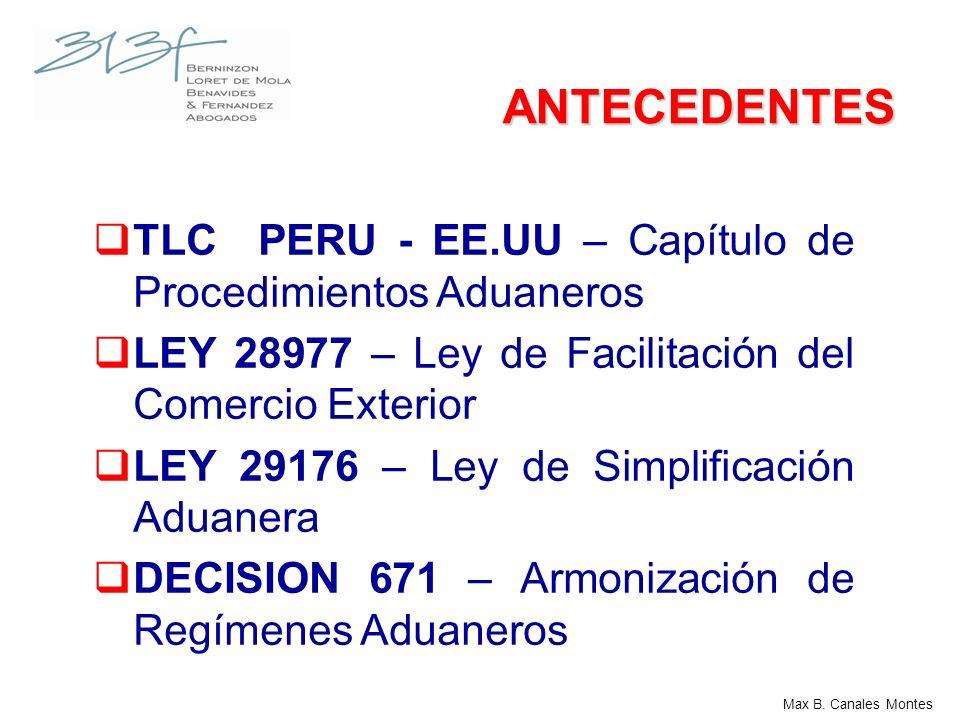 ANTECEDENTES TLC PERU - EE.UU – Capítulo de Procedimientos Aduaneros LEY 28977 – Ley de Facilitación del Comercio Exterior LEY 29176 – Ley de Simplifi