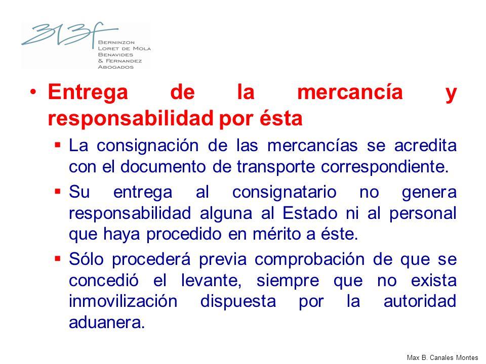 Max B. Canales Montes Entrega de la mercancía y responsabilidad por ésta La consignación de las mercancías se acredita con el documento de transporte