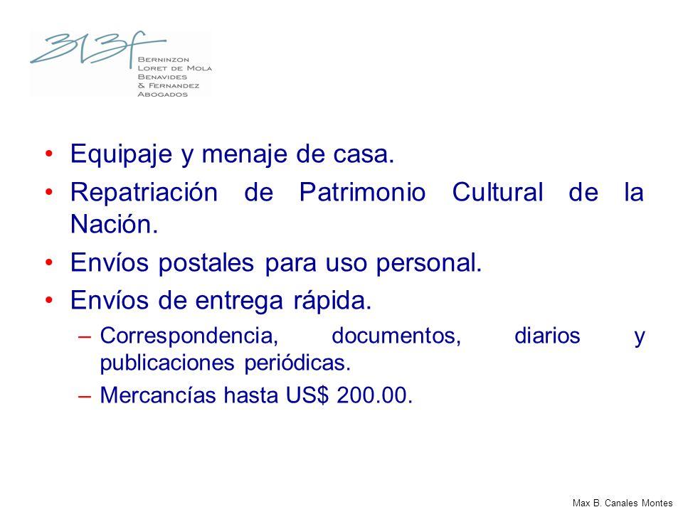 Equipaje y menaje de casa. Repatriación de Patrimonio Cultural de la Nación. Envíos postales para uso personal. Envíos de entrega rápida. –Corresponde
