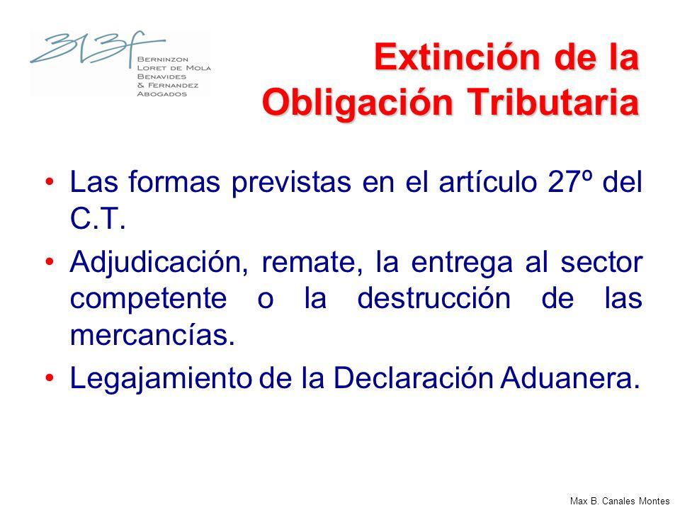 Extinción de la Obligación Tributaria Las formas previstas en el artículo 27º del C.T. Adjudicación, remate, la entrega al sector competente o la dest