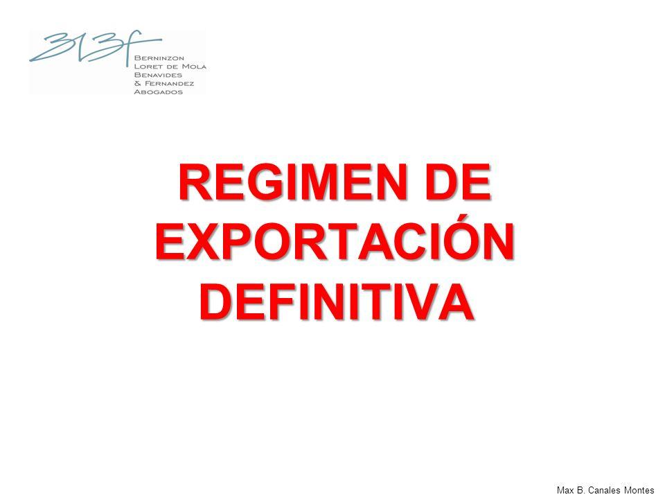Max B. Canales Montes REGIMEN DE EXPORTACIÓN DEFINITIVA