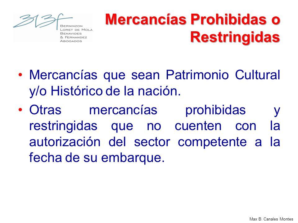 Max B. Canales Montes Mercancías Prohibidas o Restringidas Mercancías que sean Patrimonio Cultural y/o Histórico de la nación. Otras mercancías prohib