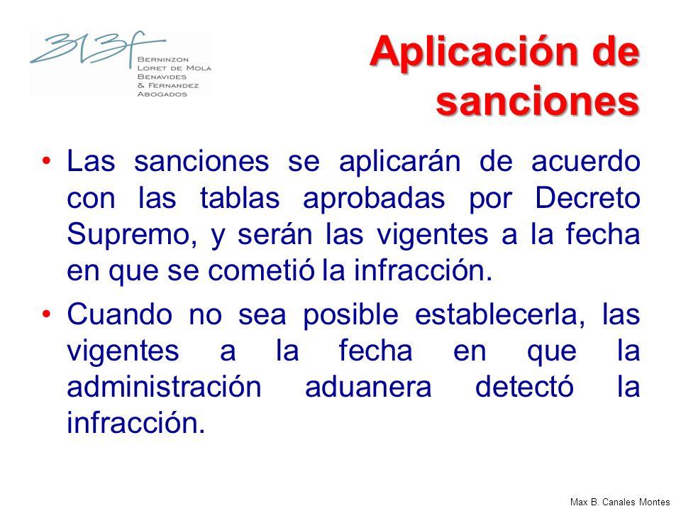 Aplicación de sanciones Las sanciones se aplicarán de acuerdo con las tablas aprobadas por Decreto Supremo, y serán las vigentes a la fecha en que se