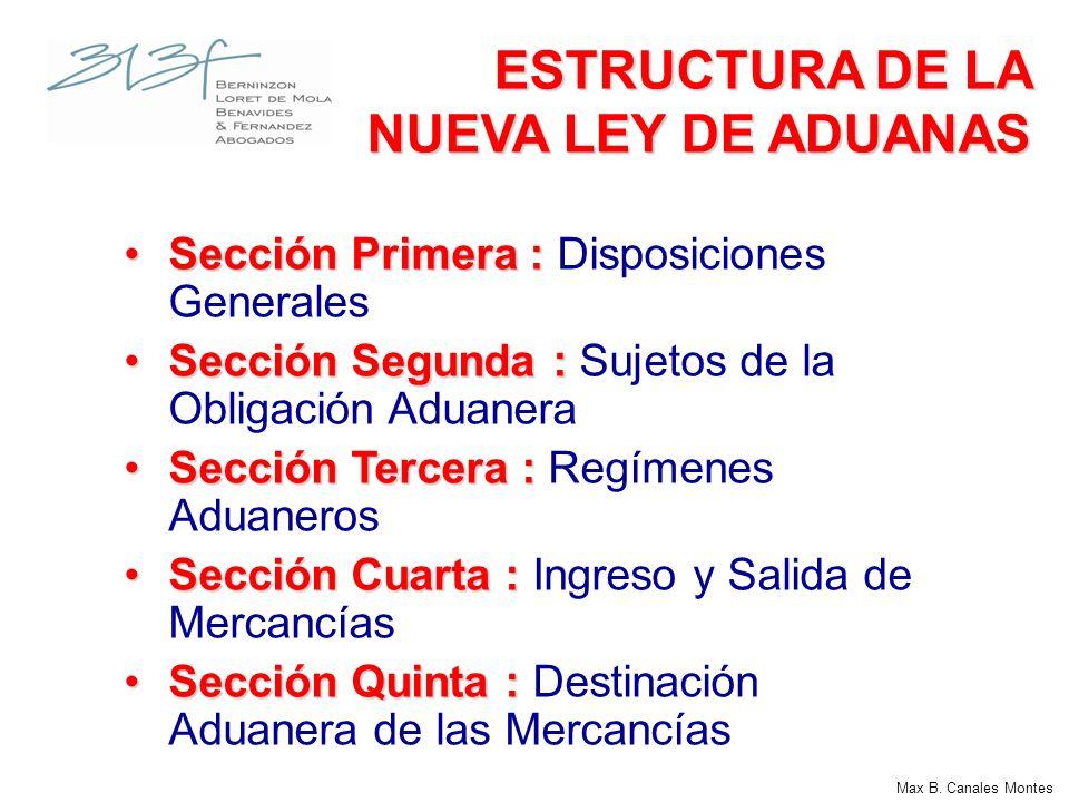 ESTRUCTURA DE LA NUEVA LEY DE ADUANAS Sección Primera :Sección Primera : Disposiciones Generales Sección Segunda :Sección Segunda : Sujetos de la Obli