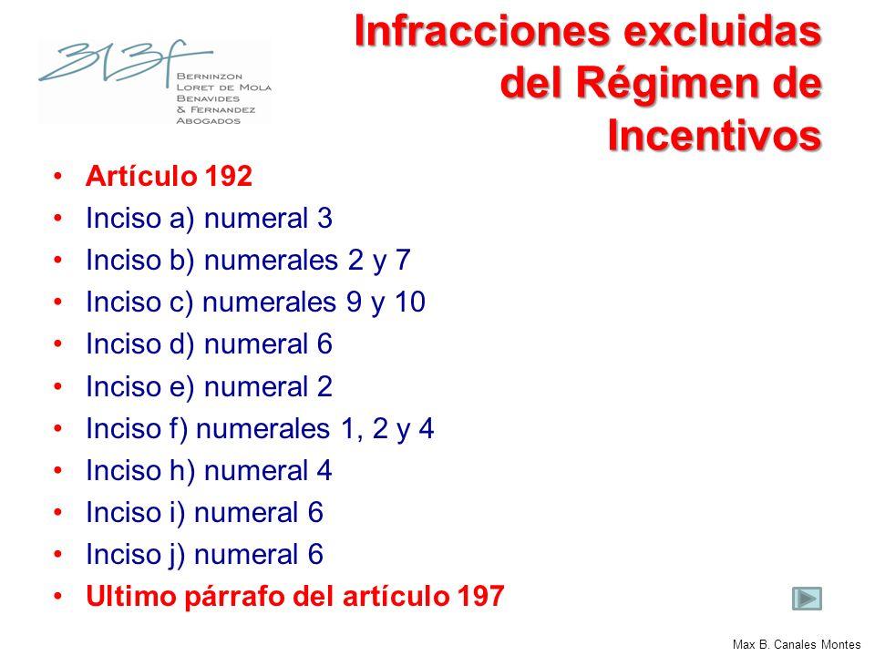 Max B. Canales Montes Infracciones excluidas del Régimen de Incentivos Artículo 192 Inciso a) numeral 3 Inciso b) numerales 2 y 7 Inciso c) numerales