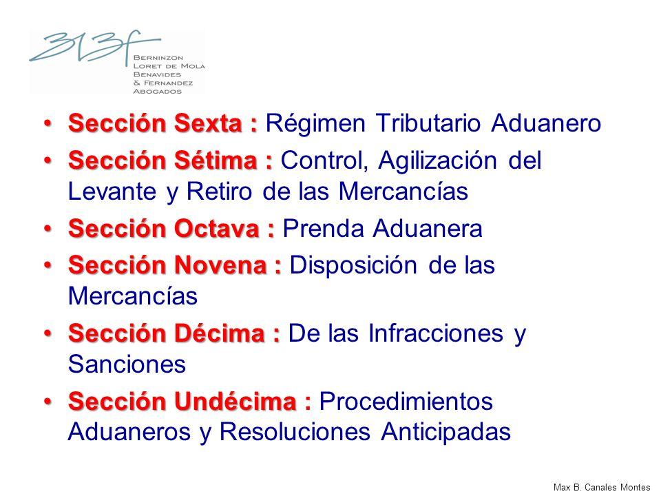 Sección Sexta :Sección Sexta : Régimen Tributario Aduanero Sección Sétima :Sección Sétima : Control, Agilización del Levante y Retiro de las Mercancía
