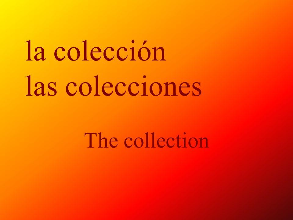 la colección las colecciones The collection
