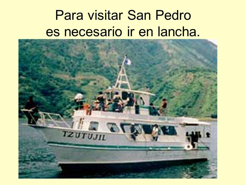 Para visitar San Pedro es necesario ir en lancha.