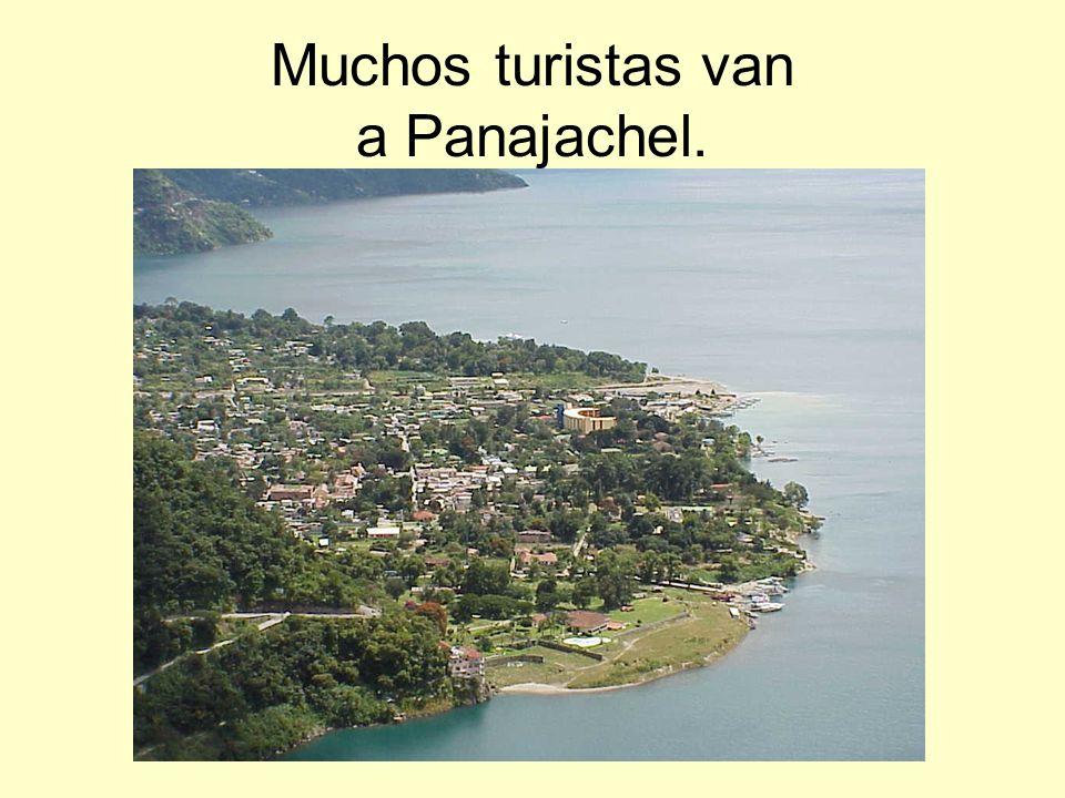 Van a Panajachel porque hay un lago allí.