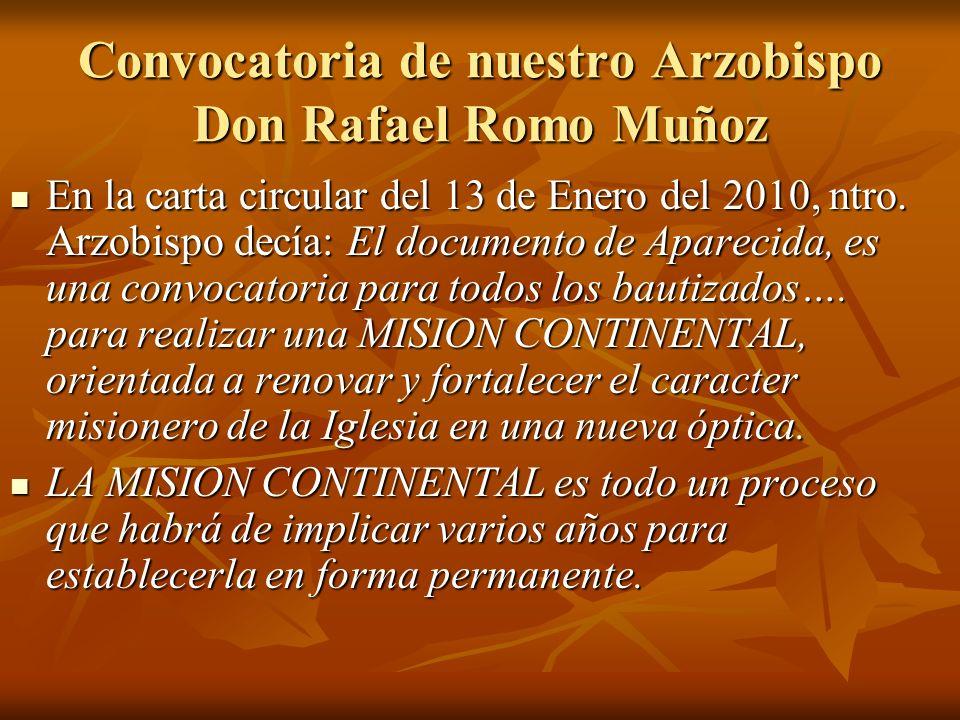 Convocatoria de nuestro Arzobispo Don Rafael Romo Muñoz En la carta circular del 13 de Enero del 2010, ntro. Arzobispo decía: El documento de Aparecid