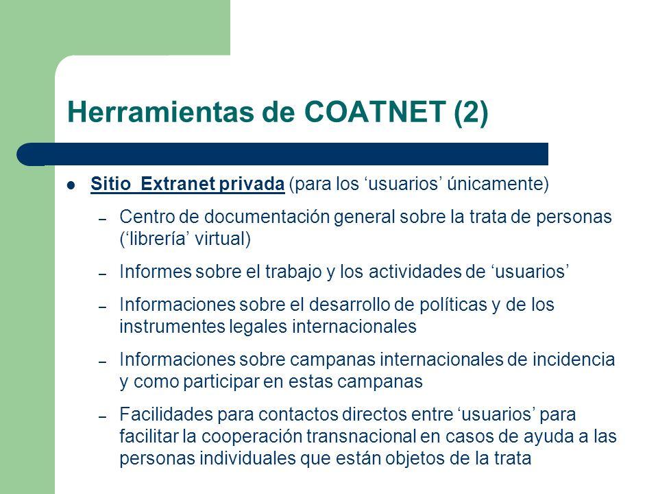 Herramientas de COATNET (2) Sitio Extranet privada (para los usuarios únicamente) – Centro de documentación general sobre la trata de personas (librer