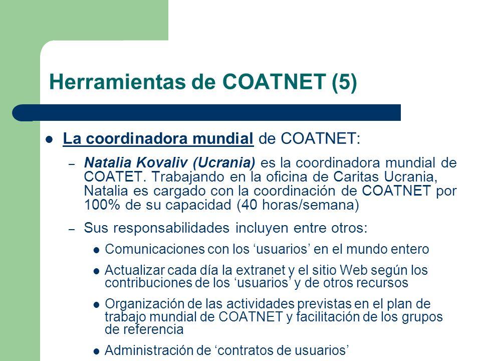 Herramientas de COATNET (5) La coordinadora mundial de COATNET: – Natalia Kovaliv (Ucrania) es la coordinadora mundial de COATET. Trabajando en la ofi