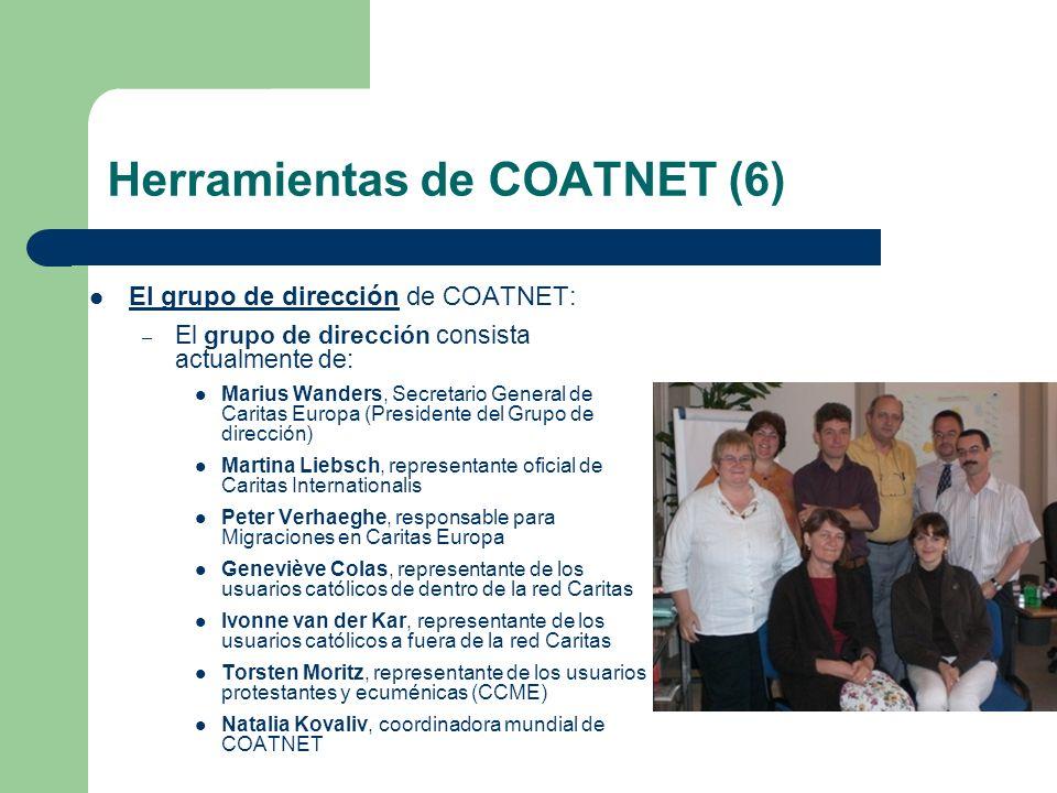 Herramientas de COATNET (6) El grupo de dirección de COATNET: – El grupo de dirección consista actualmente de: Marius Wanders, Secretario General de C