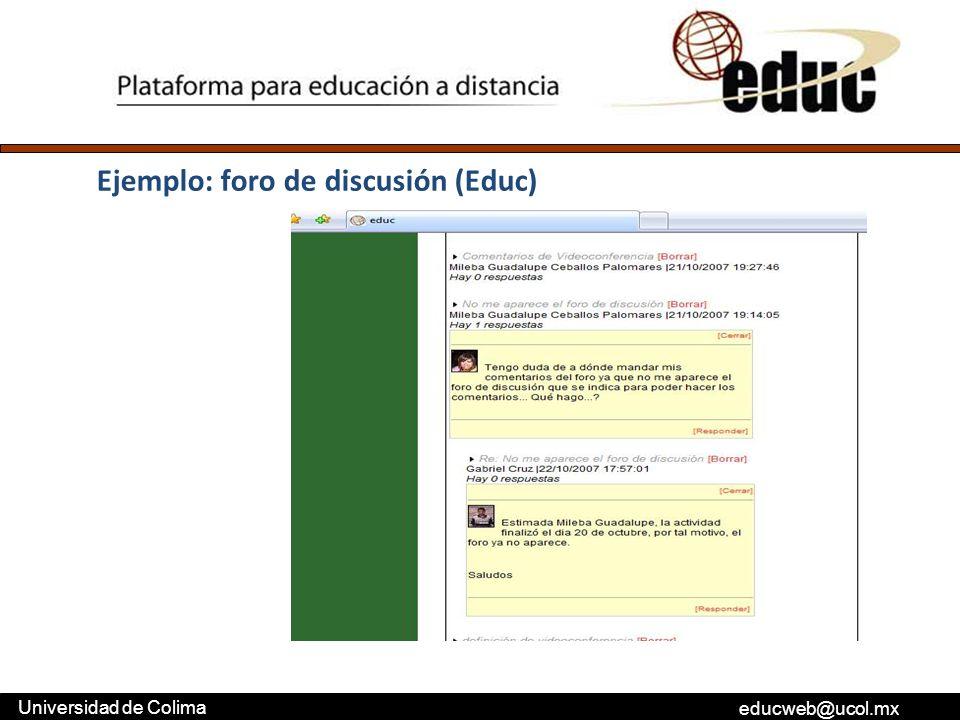 educweb@ucol.mx Universidad de Colima Ejemplo: foro de discusión (Educ)