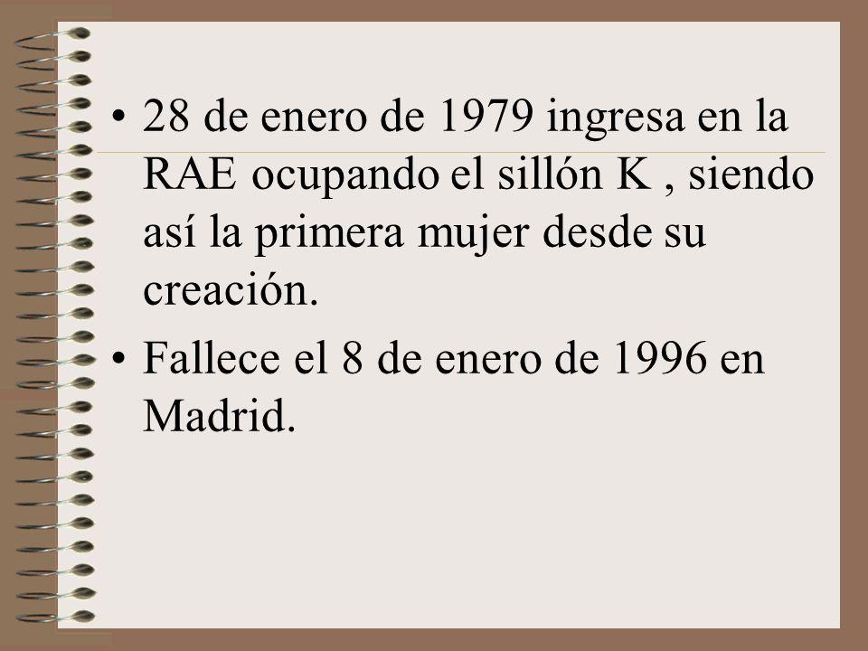 28 de enero de 1979 ingresa en la RAE ocupando el sillón K, siendo así la primera mujer desde su creación. Fallece el 8 de enero de 1996 en Madrid.