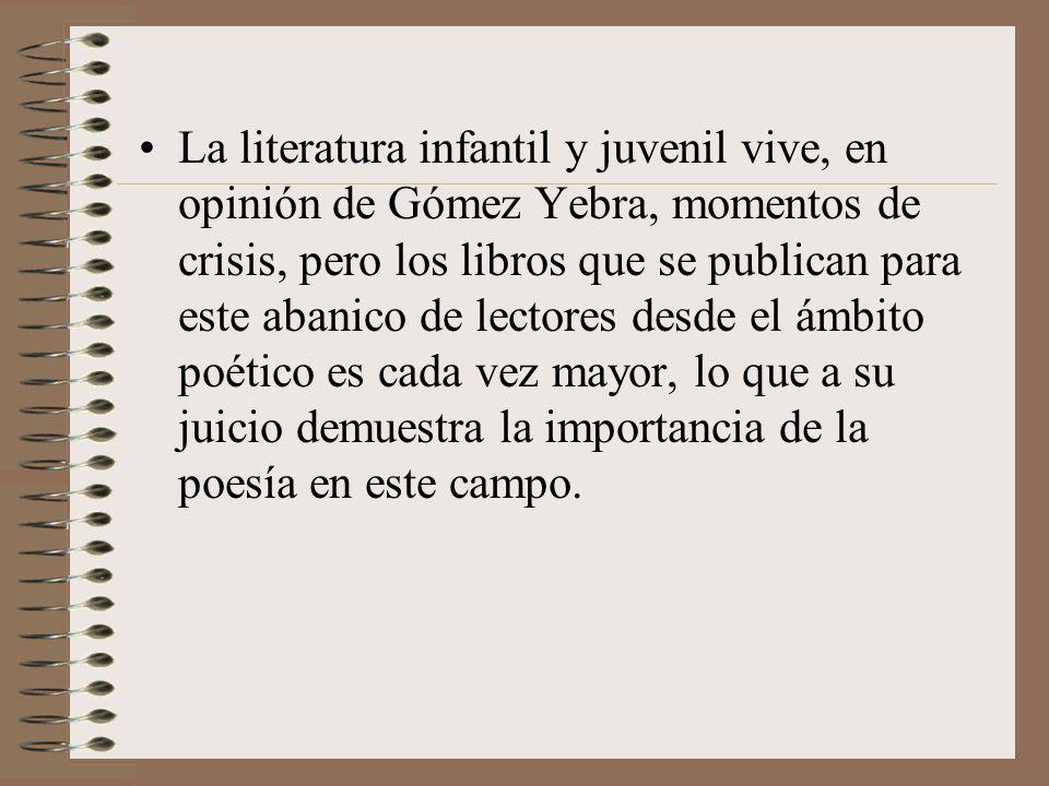 La literatura infantil y juvenil vive, en opinión de Gómez Yebra, momentos de crisis, pero los libros que se publican para este abanico de lectores de