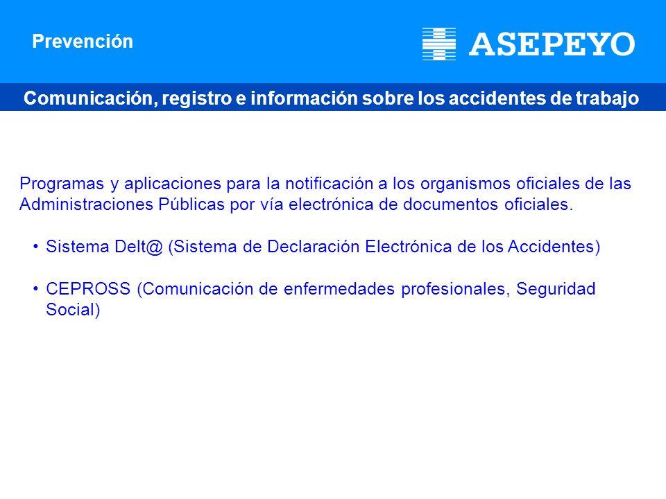 Prevención Comunicación, registro e información sobre los accidentes de trabajo y enfermedades profesionales en España Programas y aplicaciones para l