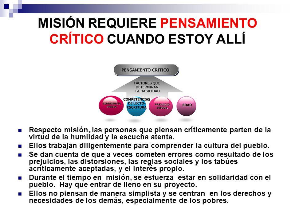 MISIÓN REQUIERE PENSAMIENTO CRÍTICO CUANDO ESTOY ALLÍ Respecto misión, las personas que piensan críticamente parten de la virtud de la humildad y la e