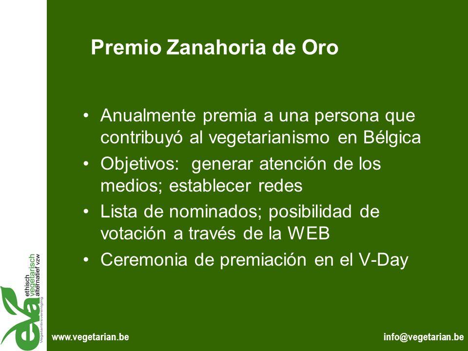 info@vegetarian.bewww.vegetarian.be Premio Zanahoria de Oro Anualmente premia a una persona que contribuyó al vegetarianismo en Bélgica Objetivos: gen
