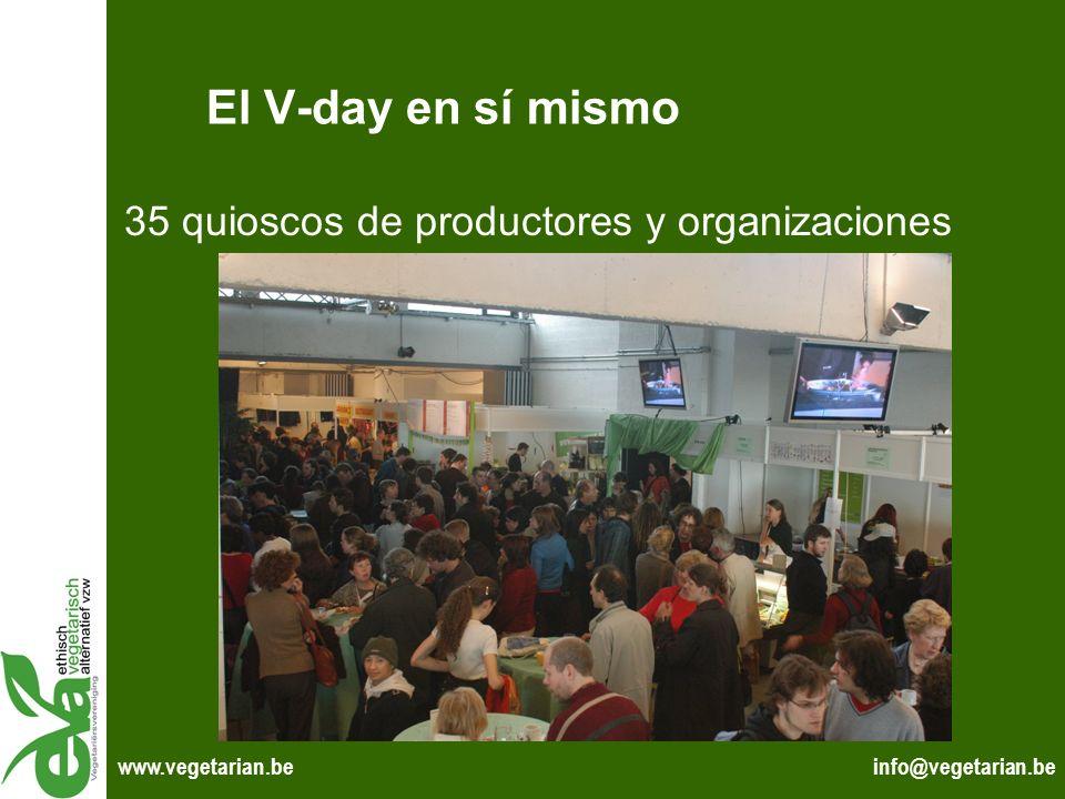 info@vegetarian.bewww.vegetarian.be El V-day en sí mismo 35 quioscos de productores y organizaciones