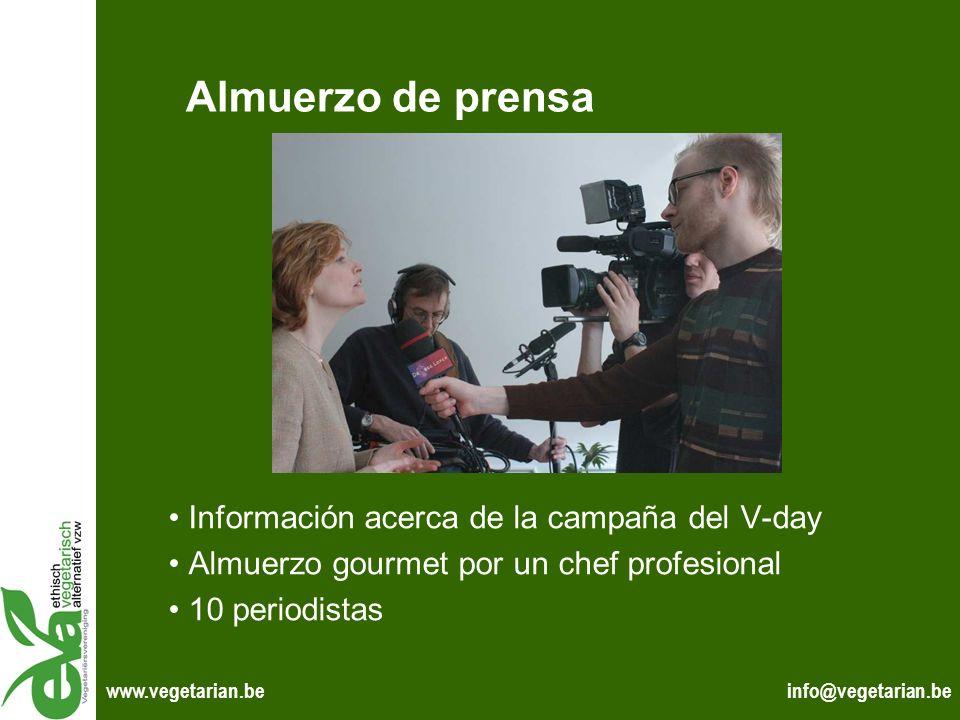info@vegetarian.bewww.vegetarian.be Almuerzo de prensa Información acerca de la campaña del V-day Almuerzo gourmet por un chef profesional 10 periodis