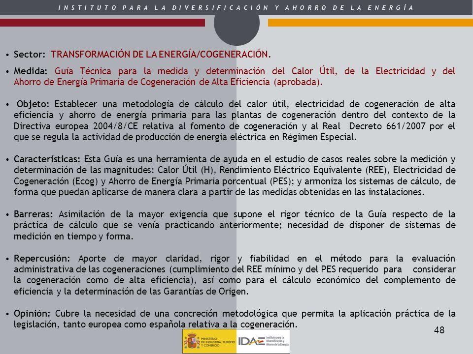I N S T I T U T O P A R A L A D I V E R S I F I C A C I Ó N Y A H O R R O D E L A E N E R G Í A 48 Sector: TRANSFORMACIÓN DE LA ENERGÍA/COGENERACIÓN.